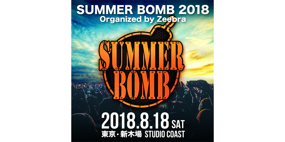 SUMMER BOMB 2018 Organized by Zeebra