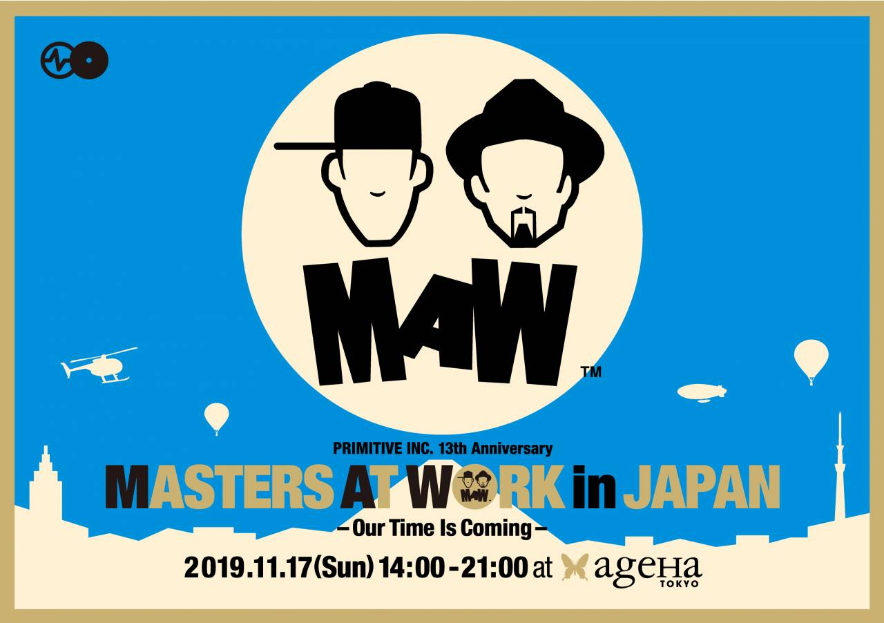 PRIMITIVE INC. 13th Anniversary MASTERS AT WORK in JAPAN – Our Time Is Comming –